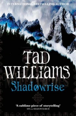 Tad Williams: Shadowrise