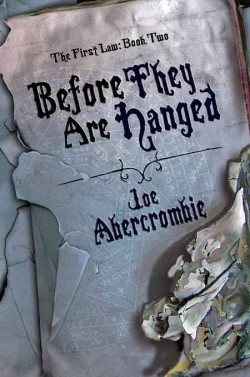 Joe Abercrombie: Before They Are Hanged