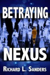 Richard L. Sanders: Betraying Nexus
